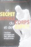 LE SECRET DEVOILE DU CORPS ET DE L'ESPRIT